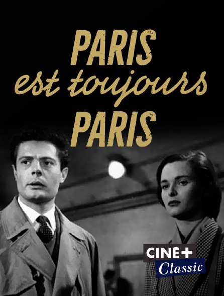 Ciné+ Classic - Paris est toujours Paris