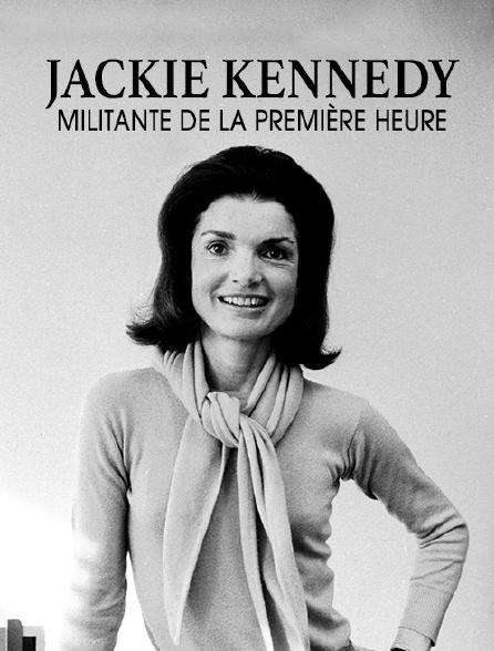 Jackie Kennedy, militante de la première heure