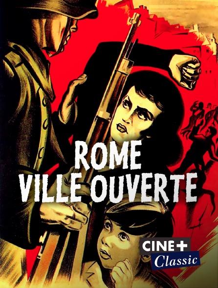 Ciné+ Classic - Rome, ville ouverte