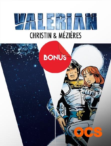 OCS - Valérian : Christin & Mézières, le bonus
