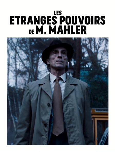 Les étranges pouvoirs de M. Mahler