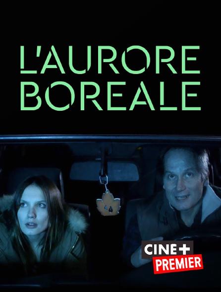 Ciné+ Premier - L'aurore boréale