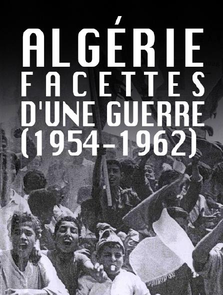 Algérie, facettes d'une guerre (1954-1962)