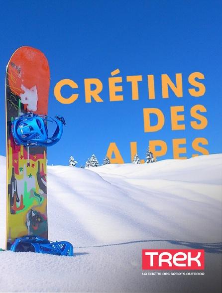 Trek - Crétins des Alpes
