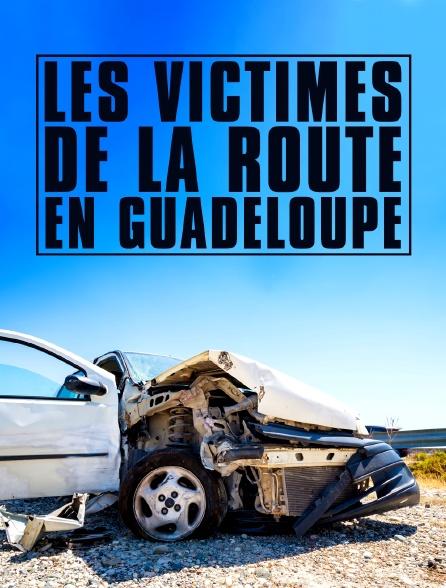 Les victimes de la route en Guadeloupe