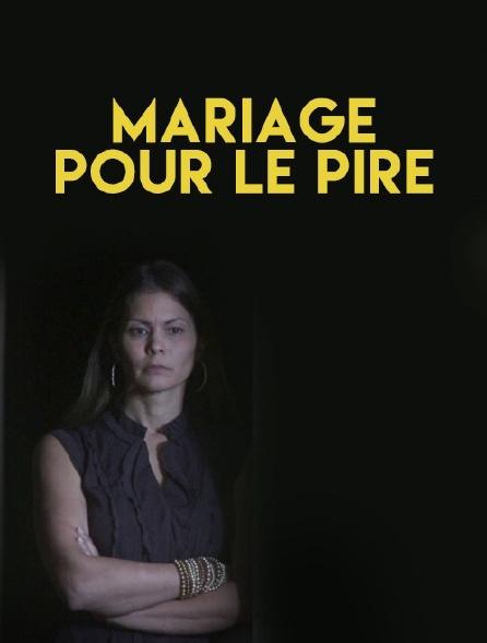 Mariage pour le pire