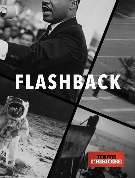 Toute l'histoire - Flashback en replay