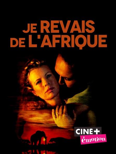 Ciné+ Emotion - Je rêvais de l'Afrique