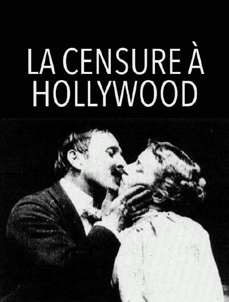 La censure à Hollywood