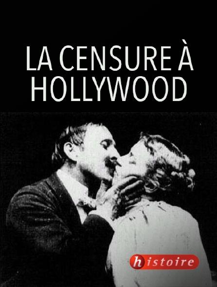 Histoire - La censure à Hollywood