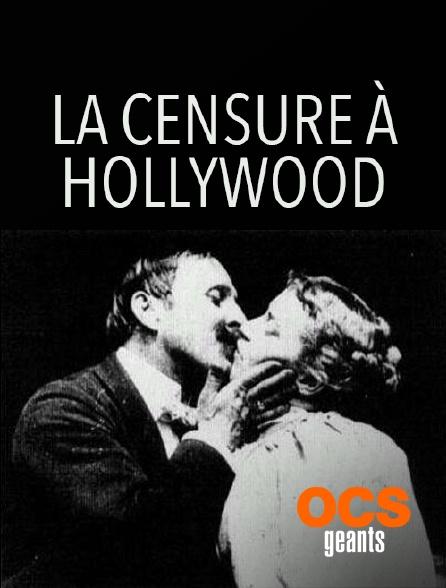 OCS Géants - La censure à Hollywood
