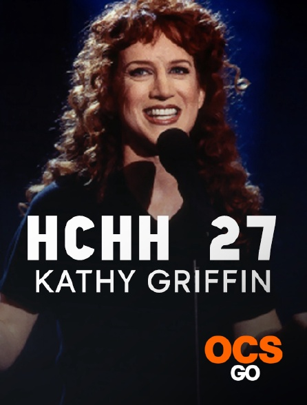 OCS Go - HCHH 27 : Kathy Griffin