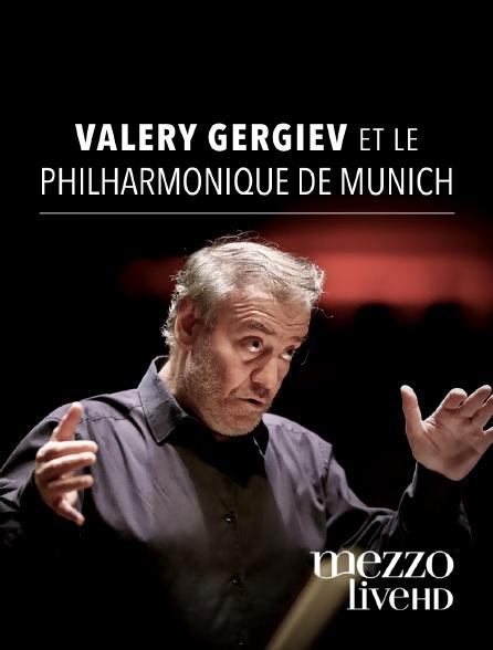 Mezzo Live HD - Valery Gergiev et le Philharmonique de Munich