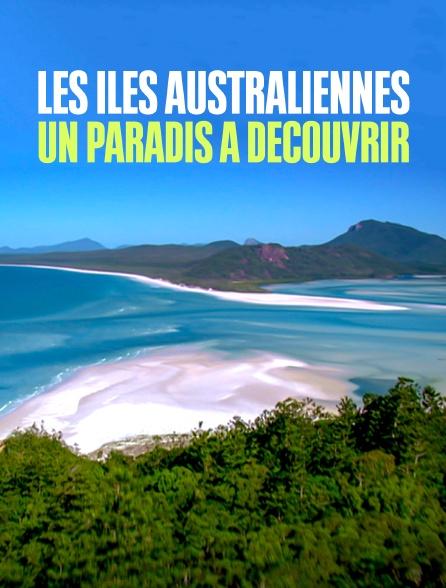 Les îles australiennes : un paradis à découvrir