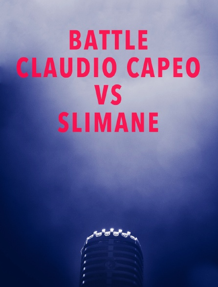 Battle Claudio Capéo / Slimane