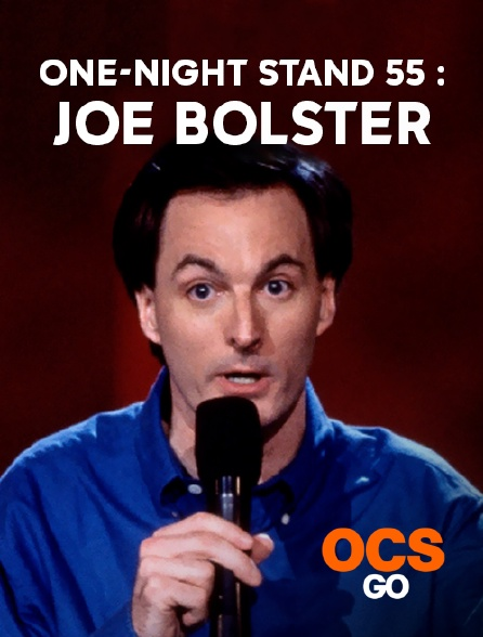OCS Go - One-Night Stand 55 : Joe Bolster