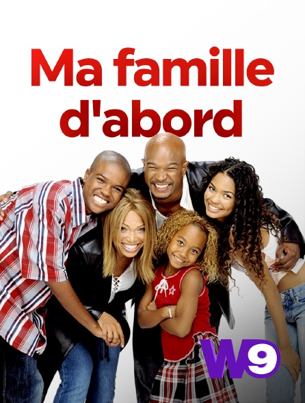 W9 - Ma famille d'abord
