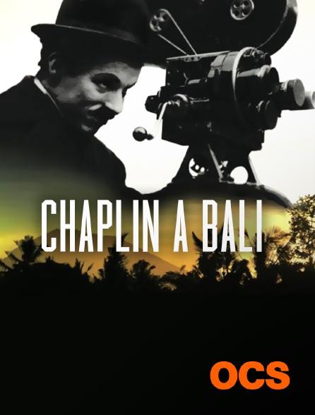 OCS - Chaplin à Bali