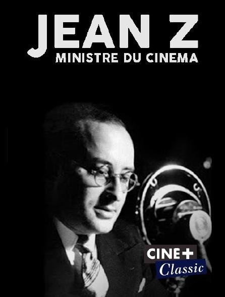 Ciné+ Classic - Jean Z, «ministre du cinéma»