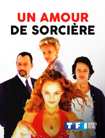 TF1 Séries Films - Un amour de sorcière