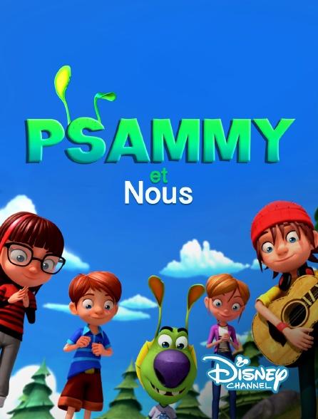 Disney Channel - Psammy et nous