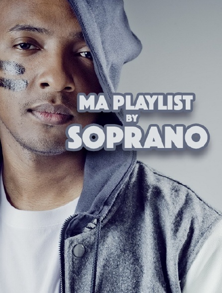 Ma playlist by Soprano
