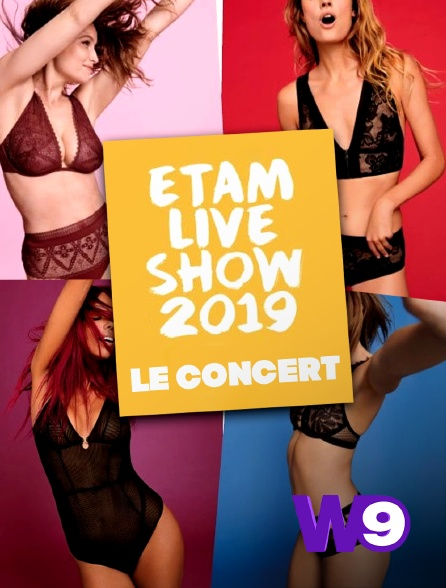 W9 - Etam Live Show le concert 2019
