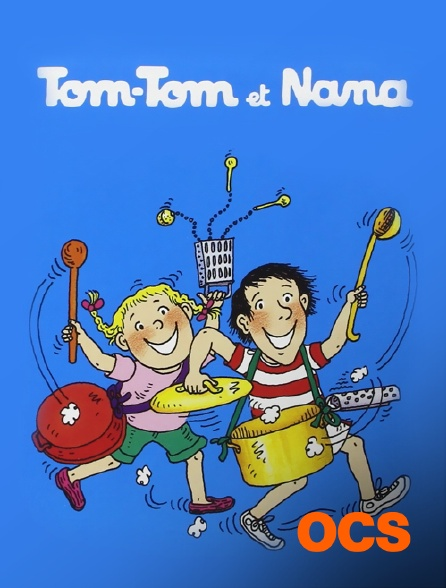OCS - Tom-Tom et Nana