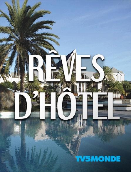 TV5MONDE - Rêves d'hôtel