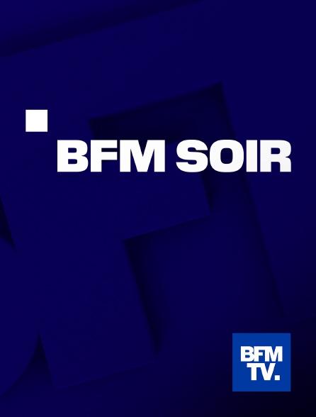 BFMTV - BFM Soir