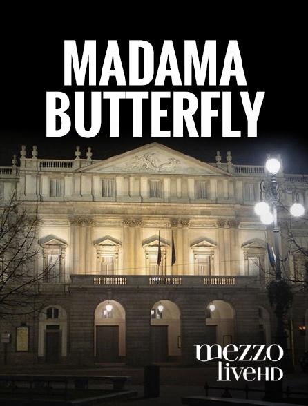 Mezzo Live HD - Madame Butterfly