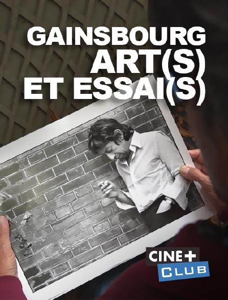 Ciné+ Club - Gainsbourg, art(s) et essai(s)