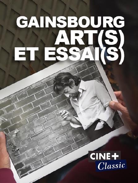 Ciné+ Classic - Gainsbourg, art(s) et essai(s)