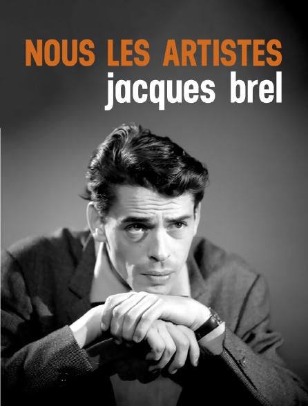 Nous les artistes : Jacques Brel