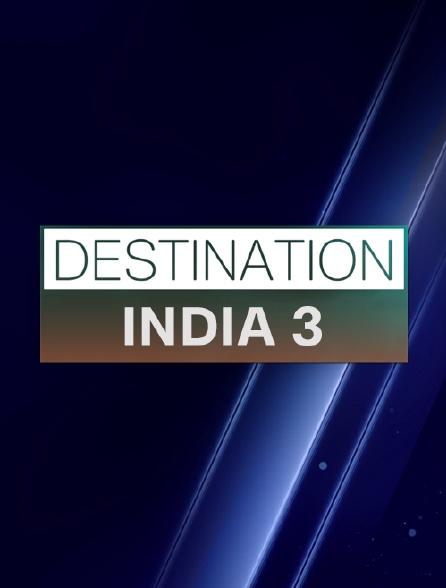 Destination India 3