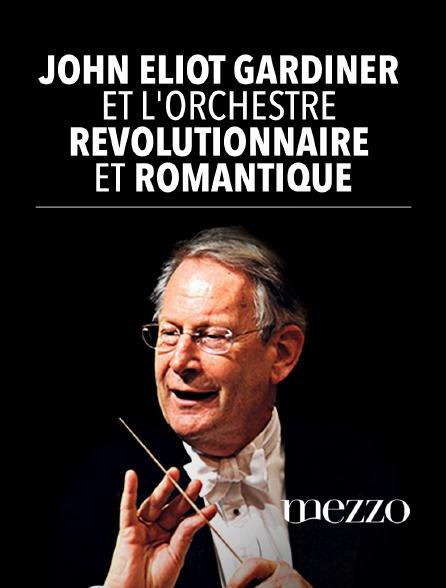 Mezzo - John Eliot Gardiner et l'Orchestre Révolutionnaire et Romantique