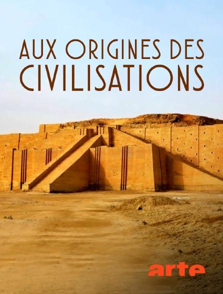Arte - Aux origines des civilisations