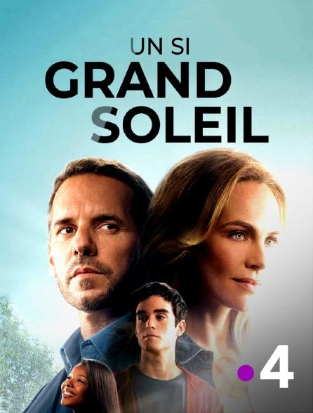 France 4 - Un si grand soleil