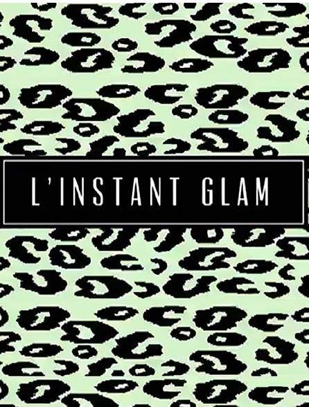 L'instant glam