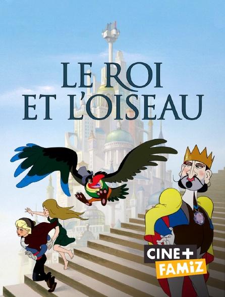 Ciné+ Famiz - Le roi et l'oiseau