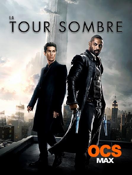 OCS Max - La tour sombre