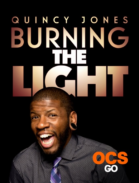 OCS Go - Quincy Jones : Burning the Light