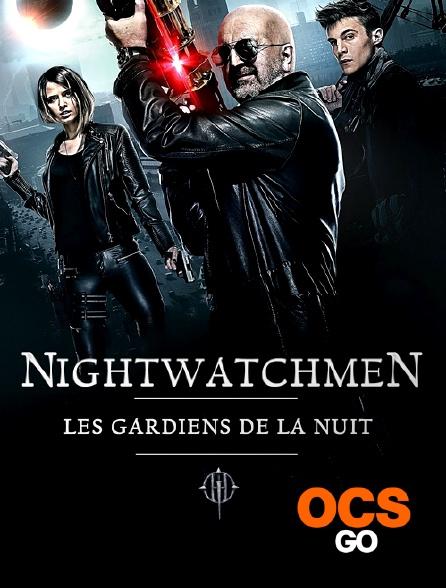 OCS Go - The Night Watchmen : les gardiens de la nuit