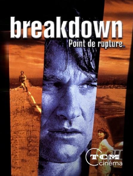 TCM Cinéma - Breakdown, point de rupture