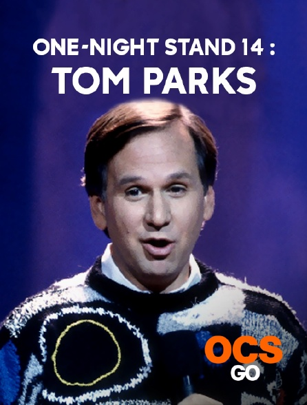 OCS Go - One-Night Stand 14 : Tom Parks