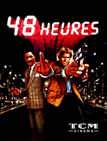 TCM Cinéma - 48 heures