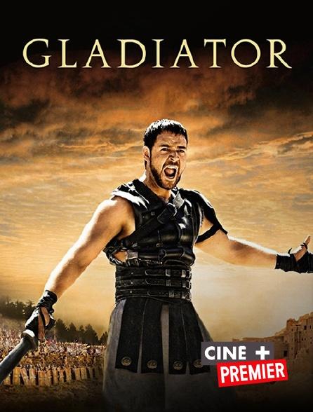 Ciné+ Premier - Gladiator