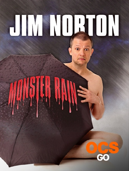 OCS Go - Jim Norton : Monster Rain