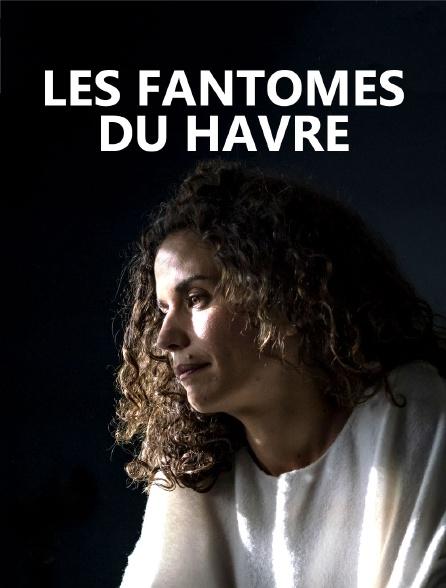 Les fantômes du Havre