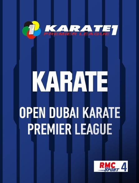 RMC Sport 4 - Karaté - Premier League : Open Dubaï